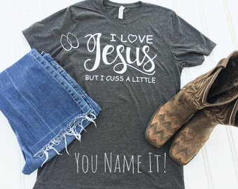 I Love Jesus but I Cuss a Little tee
