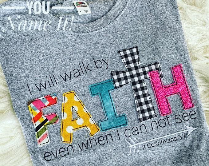 I Will Walk by FAITH Tee