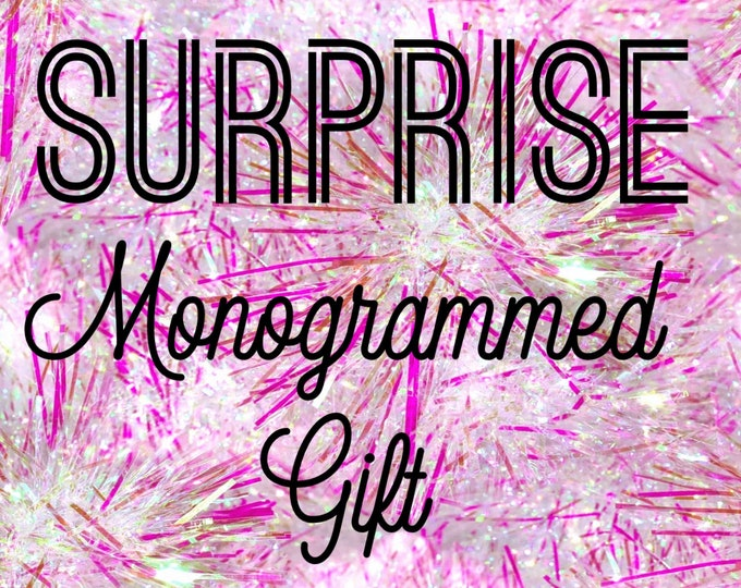SURPRISE Monogrammed Personalized Gift