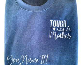 Tough as a Mother Tee | Sweatshirt