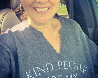 Kind People Are My Kind of People Sweatshirt