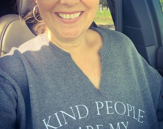 Kind People Are My Kind of People Sweatshirt