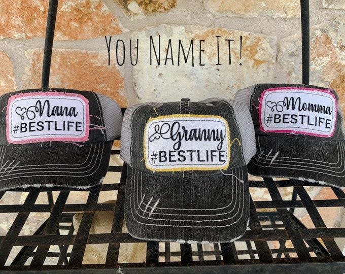 Best Life Mom Momma Nana Granny Trucker Hat