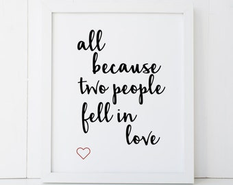 All Because Two People Fell In Love Print Etsy