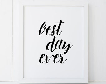Best Day Ever Brush Calligraphy Home Decor Printable Wall Art INSTANT DOWNLOAD DIY - Great Gift