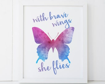 Watercolor Butterfly With Brave Wings She Flies Dorm Bedroom Home Decor Printable Wall Art INSTANT DOWNLOAD DIY - Great Gift