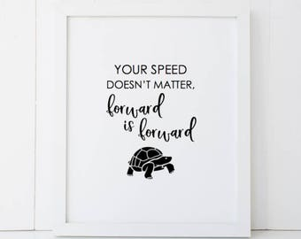 Your Speed Doesn't Matter Forward is Forward Motivational Fitness Weightloss Home Decor Printable Wall Art INSTANT DOWNLOAD DIY - Great Gift