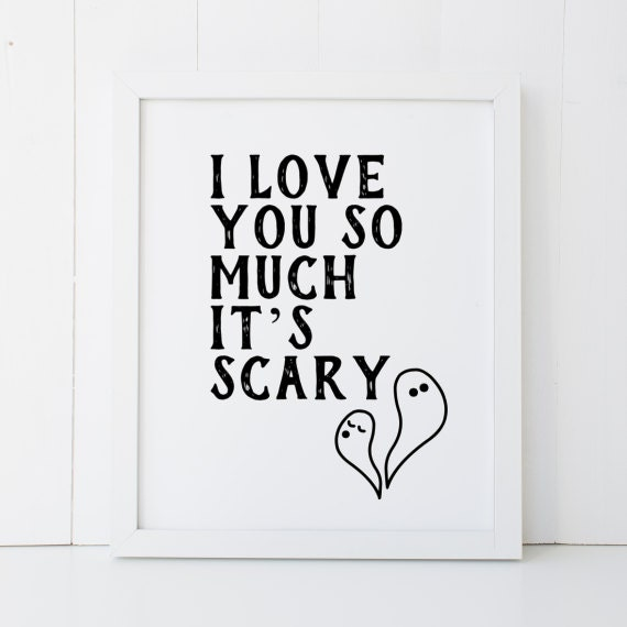 I Love You So Much Its Scary Ghost Humor Happy Halloween Etsy