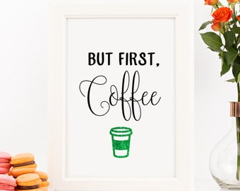 But First, Coffee Home Decor Printable Wall Art Starbucks Lovers INSTANT DOWNLOAD DIY - Great Gift