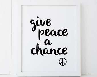 Give Peace a Chance Motivational Printable Wall Art INSTANT DOWNLOAD DIY - Great Gift
