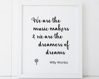 We are the Music Makers Willy Wonka Gene Wilder Quote Printable Wall Art INSTANT DOWNLOAD DIY - Great Gift