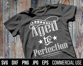 Aged to Perfection SVG, EPS. Vintage Birthday Milestone Cut File. Commercial use, digital files for cutting machines