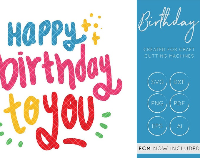 Happy Birthday To You SVG Cut File, Birthday FCM, Birthday DXF, Silhouette Cameo, Cricut, Commercial Use, Birthday svg, svg, hand lettered