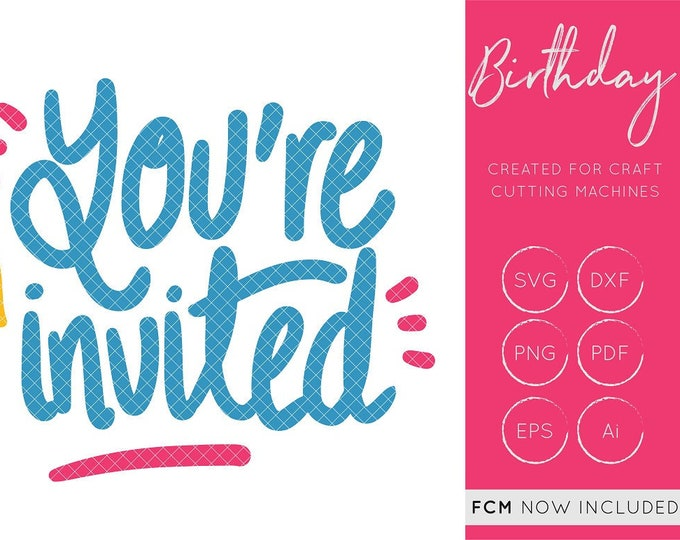 You're invited SVG Cut File, You're invited FCM, Your Invited DXF, Silhouette Cameo, Cricut, Birthday svg, party svg, hand lettered