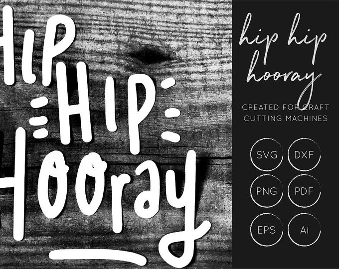 Hip Hip Hooray SVG, Party SVG Cut Files