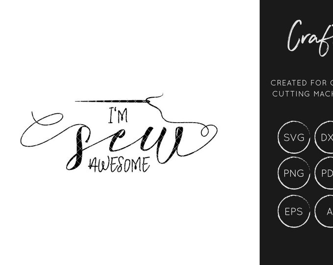 I'm sew awesome SVG, SVG Cut file, dxf, craft svg, sewing svg, cutting file, commercial use, silhouette cameo, cricut explore, hobbies, png,