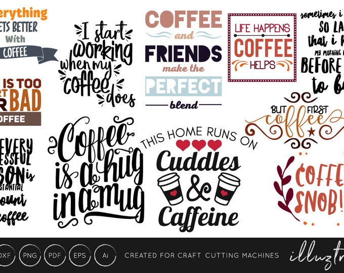 Coffee SVG Bundle, Coffee svg, coffee, quote, quotes,  SVG, dxf, Cut Files, Coffee Bundle, Coffee quote, Coffee Lover, Coffee Love, vector