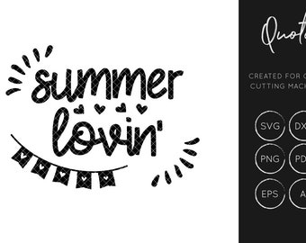 Summer SVG, Summer Lovin SVG, Quote svg, silhouette cameo, cricut explore, instant download, svg cut files, dxf cut files, commercial use