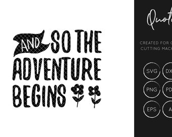Adventure SVG, Journey SVG, Quote svg, silhouette cameo, cricut explore, instant download, svg cut files, dxf cut files, commercial use,