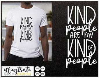 Kind People are my Kind of People, SVG Cut file, silhouette cameo, cricut, svg cut files, cutting files, svg, positive svg inspirational svg
