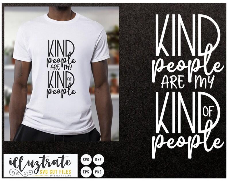 Kind People are my Kind of People SVG Cut file silhouette image 0