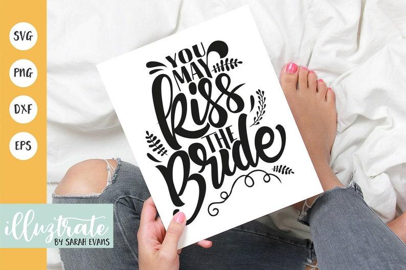 Kiss The Bride SVG Wedding SVG Wedding Cut Files Wedding image 1