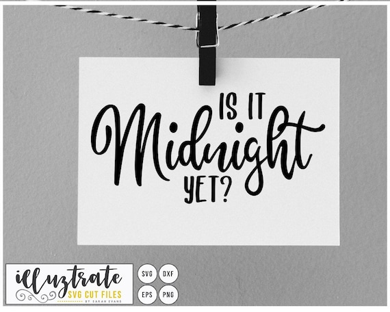 Download Is It Midnight Yet?? * New Year Cutting File PNG