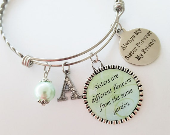 Sister Bracelet Sister Gift Sister Birthday Gift Sister Bangle Sister Jewelry Initial Bracelet Sisters are Different Flowers From Grarden