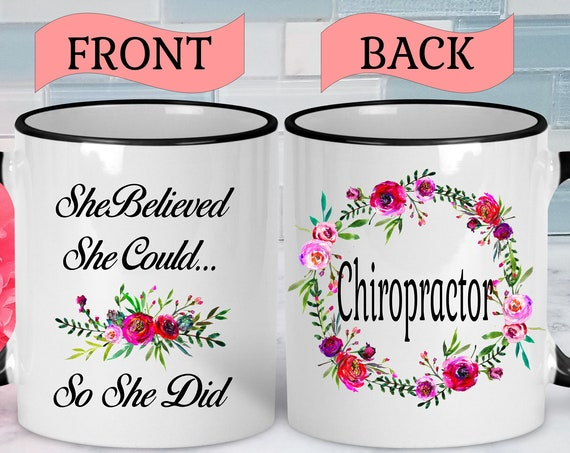 Chiropractor Mug Chiropractic Mug Chiropractor Gift Graduation Gift For Chiropractor Mug for College Student Chiropractic Gifts She Believed