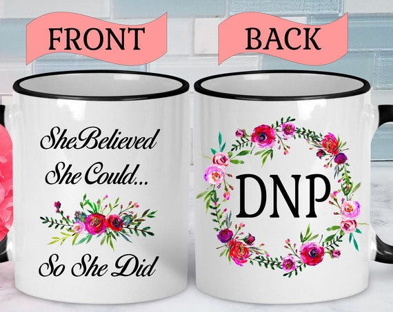 Doctor of Nursing Practice DNP Gift DNP Graduation Gift Nurse Mug Graduation Mug Nurse Practitioner Mug Nurse Practitioner Gifts Nurse Gift