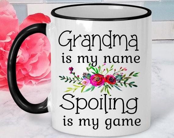 Grandma Mug Grandma is My Name Spoiling is My Game Grandma Gift Grandmother Mug Gift for Grandma Gift for Grandmother Christmas Gift