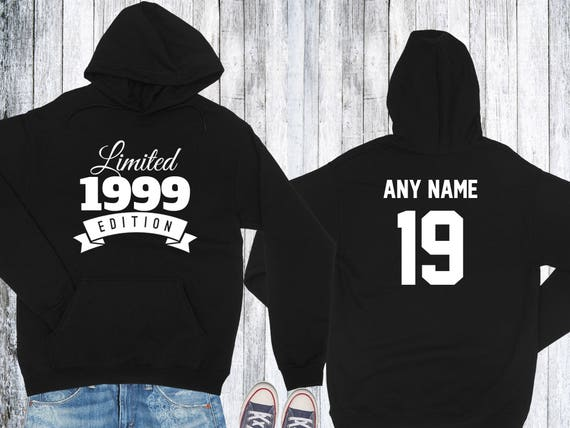 1999 Birthday Hoodie 19 Year Old Limited Edition