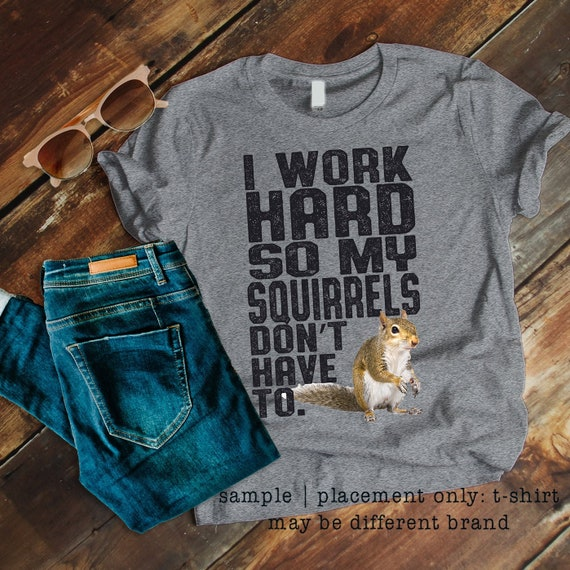 Squirrel gifts: funny squirrel, Ladies' short sleeve t shirt, Mothers Day Gift, custom t shirt, gift for mom, gift for squirrel lovers