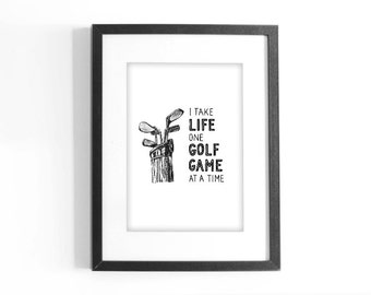 """Quote """"I Take Life One Golf Game at a Time."""" Printable Black and White Art. Hand Lettering Inspirational Quote. Digital Download."""