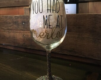 You Had Me At Merlot Wine Glass, Glitter Wine Glass, Funny Wine Glass