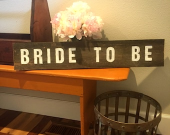 Painted Wood Sign - Bride to Be