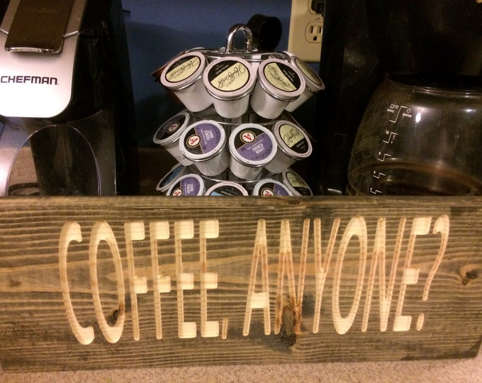 Coffee Anyone Sign (Carved)(Pick Your Own Stain)