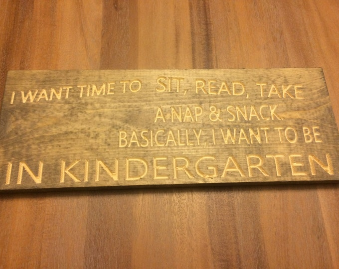 I want time to sit, read, take a nap Sign (Carved)(Pick your own stain)