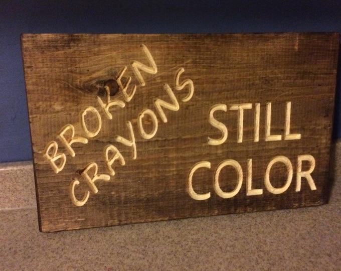 Broken Crayons Still Color Sign