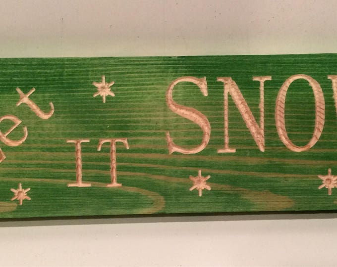 Holiday Sign - Let IT Snow (pick your own stain)