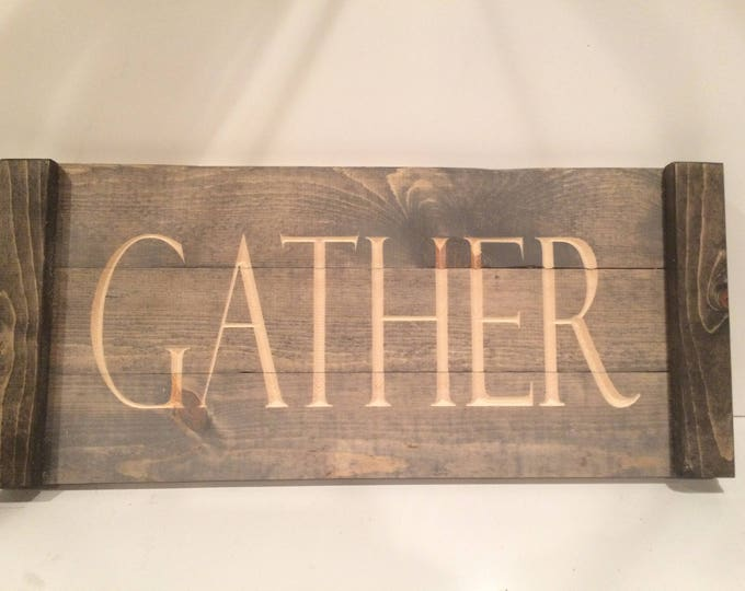 GATHER SIGN, Rustic Gather sign, Wood Gather sign, Dinning Room Sign (Pick your Stain)