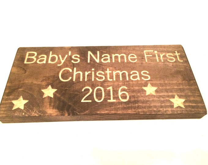 Baby's First Christmas Sign (Pick the babies name)(Pick your own stain)