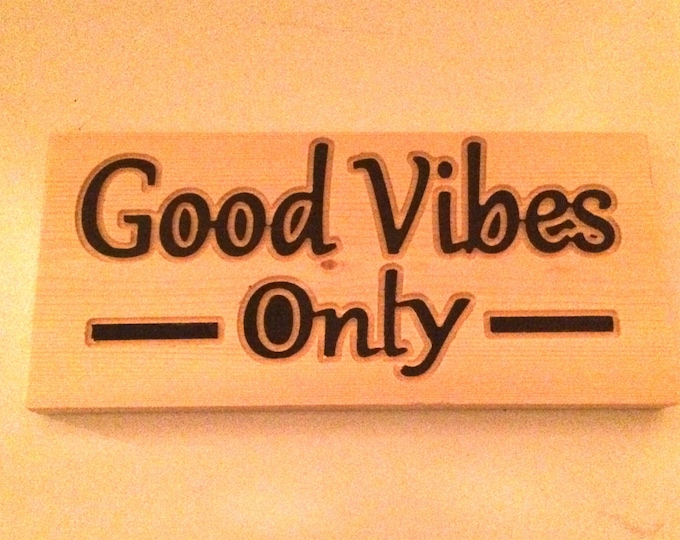 Good Vibes Only Sign (Carved and hand painted)
