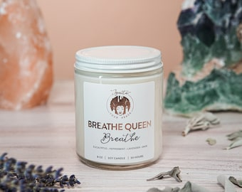 BREATHE QUEEN, 8-oz. Soy Candle with Eucalyptus & Lavender, Hand Poured, Affirmation Candle, Cleansing Candle, Gift for Her, Home Decor