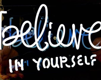 """Real NEON SIGN """"Believe in yourself"""""""
