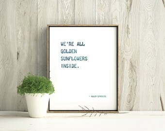 """Allen Ginsberg Quote """"We're all golden sunflowers inside"""" 8x10 DOWNLOADABLE Print, Digital Download, Home Decor, Literary Gift, Wall Art"""
