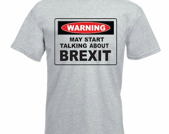 5d13ec85e Funny Brexit Men's T-Shirt - Warning May Start Talking About Brexit -  European Union / EU Gift Idea / Father's Day Gift Idea