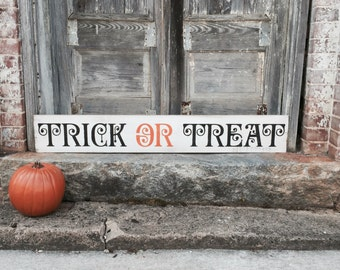 "Wood Sign - ""Trick or Treat"" -Fall Decor - Autumn Decor - Thanksgiving - Halloween - Harvest - Farmhouse Style"