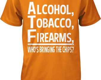 2a6f69f1 ATF, Alcohol Tobacco Firearms, Who's Bringing The Chips Men's T-shirt,  NOFO_00781