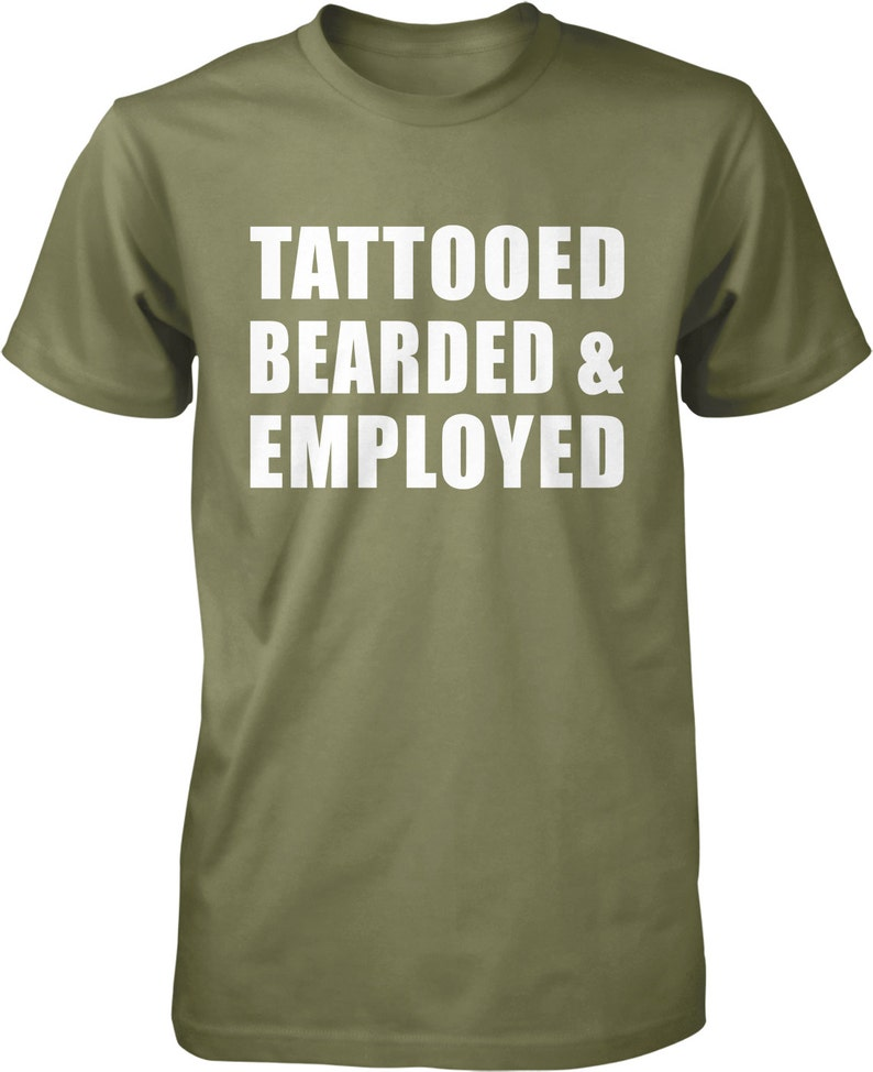 d0fc0d92b84 Tattooed Bearded and Employed Men s T-shirt NOFO 00553